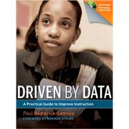 Driven by Data : A Practical Guide to Improve Instruction by Bambrick-Santoyo, Paul, 9780470548745