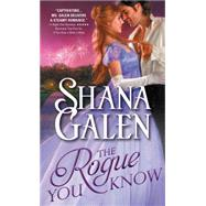 The Rogue You Know by Galen, Shana, 9781402298745