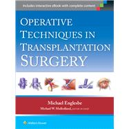 Operative Techniques in Transplantation Surgery by Englesbe, Michael J.; Mulholland, Michael W, 9781451188745