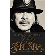 El Tono Universal by Santana, Carlos; Kahn, Ashley, 9780316328746
