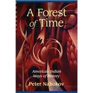 A Forest of Time: American Indian Ways of History by Peter Nabokov, 9780521568746