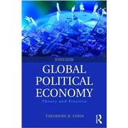 Global Political Economy: Theory and Practice by Cohn; Theodore, 9781138958746