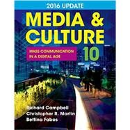 Media & Culture  2016 Update Mass Communication in a Digital Age by Campbell, Richard; Martin, Christopher R.; Fabos, Bettina, 9781457668746