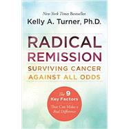 Radical Remission by Turner, Kelly A., Ph.D., 9780062268747