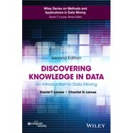 Discovering Knowledge in Data : An Introduction to Data Mining by Larose, Daniel T., 9780470908747