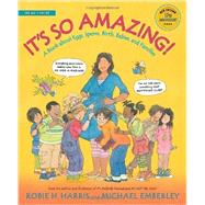 It's So Amazing!: A Book About Eggs, Sperm, Birth, Babies, and Families by Harris, Robie H.; Emberley, Michael, 9780763668747