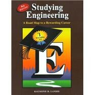 Studying Engineering: A Road Map to a Rewarding Career by Raymond B. Landis, 9780979348747