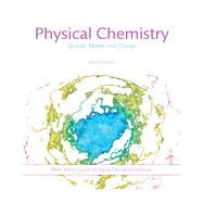 Physical Chemistry: Quanta, Matter, and Change by Atkins, Peter; de Paula, Julio; Friedman, Ron, 9781464108747
