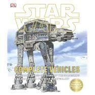Star Wars: Complete Vehicles by DK Publishing, 9781465408747