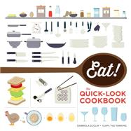 Eat! The Quick-Look Cookbook The Quick-Look Cookbook by The Show Me team, 9781616288747