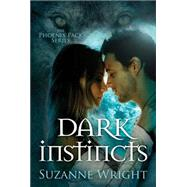 Dark Instincts by Wright, Suzanne, 9781477828748