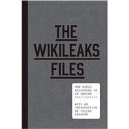 The Wikileaks Files by WIKILEAKS; ASSANGE, JULIAN, 9781781688748