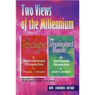 Two Views of the Millennium : The Apocalypse/The Unsealed Book by Simpson, Douglas J., 9780892658749