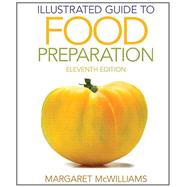Illustrated Guide to Food Preparation by McWilliams, Margaret, Ph.D., R.D., Professor Emeritus, 9780132738750