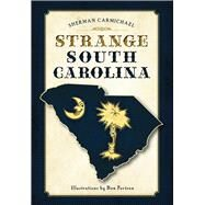 Strange South Carolina by Carmichael, Sherman, 9781467118750