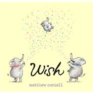 Wish by Cordell, Matthew; Cordell, Matthew, 9781484708750