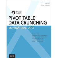 Excel 2013 Pivot Table Data Crunching by Jelen, Bill; Alexander, Michael, 9780789748751