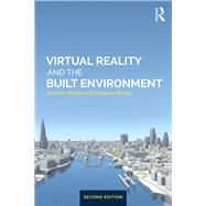 Virtual Reality and the Built Environment by Whyte; Jennifer, 9781138668751