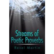 Streams of Poetic Proverbs by Martin, Revel, 9781434988751
