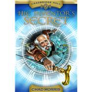 The Inventor's Secret by Morris, Chad; Dorman, Brandon, 9781609078751