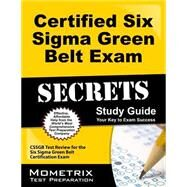 Certified Six Sigma Green Belt Exam Secrets by Mometrix Media LLC, 9781610728751