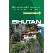 Culture Smart! Bhutan by Choden, Karma; Wangchuk, Dorji, 9781857338751