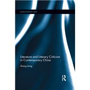 Literature and Literary Criticism in Contemporary China by Jiong; Zhang, 9781138898752