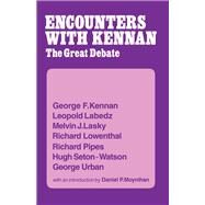 Encounter with Kennan: The Great Debate by Kennan,George F., 9781138968752
