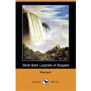 Birch Bark Legends of Niagara by Owahyah, 9781406568752