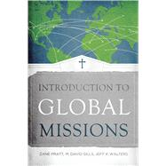 Introduction to Global Missions by Pratt, Zane; Sills, M. David; Walters, Jeff K., 9781433678752