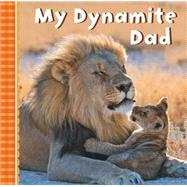 My Dynamite Dad by Unknown, 9781454918752