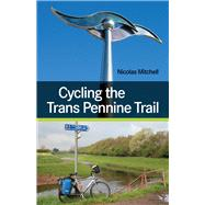 Cycling the Trans Pennine Trail by Mitchell, Nicolas, 9781847978752
