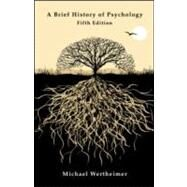 A Brief History of Psychology by Wertheimer; Michael, 9781848728752