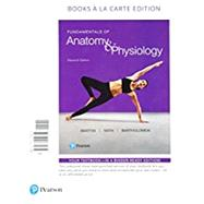 Fundamentals of Anatomy & Physiology, Books a la Carte Plus Mastering A&P with Pearson eText -- Access Card Package by Martini, Frederic H.; Nath, Judi L.; Bartholomew, Edwin F., 9780134478753