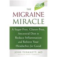 The Migraine Miracle by Turknett, Josh, M.D., 9781608828753