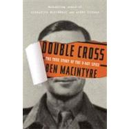 Double Cross by MACINTYRE, BEN, 9780307888754