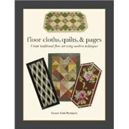 Floor Cloths, Quilts & Pages by Rundgren, Vyvyan, 9780764348754