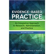Evidence-based Practice by Hall, Heather R.; Roussel, Linda A., 9781284098754