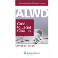 ALWD Guide to Legal Citation by Association of Legal Writing Directors; Barger, Coleen M., 9781454828754