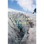 The Reluctant Leader by Shaw, Peter; Douglas, Hilary, 9781848258754