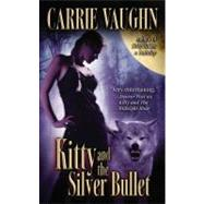 Kitty and the Silver Bullet by Vaughn, Carrie, 9780446618755