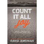 Count It All Joy Discover a Happiness That Circumstances Cannot Change by Jeremiah, David, 9781434708755
