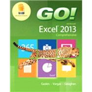 GO! with Microsoft Excel 2013 Comprehensive & MyITLab with Pearson eText -- Access Card -- for GO! with Office 2013 Package by Gaskin, Shelley; Vargas, Alicia; Geoghan, Debra, 9780133908756
