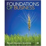 Bundle: Foundations of Business, 3rd + CengageNOW Printed Access Card by Pride, William M.; Hughes, Robert J.; Kapoor, Jack R, 9781133288756