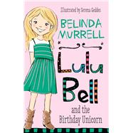 Lulu Bell and the Birthday Unicorn by Murrell, Belinda; Geddes, Serena, 9781742758756