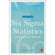 Six Sigma Statistics with Excel and Minitab, Second Edition by Bass, Issa, 9780071838757