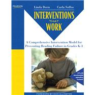 Interventions that Work A Comprehensive Intervention Model for Preventing Reading Failure in Grades K-3 by Dorn, Linda J.; Soffos, Carla, 9780132458757