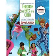 Through the Eyes of a Child An Introduction to Children's Literature by Norton, Donna E.; Norton, Saundra, 9780137028757