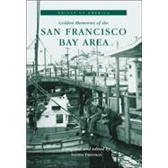 Golden Memories of San Francisco Bay Area by Friedman, Steven, 9780738508757