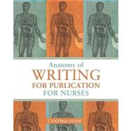 Anatomy of Writing for Publication for Nurses by Saver, Cynthia, 9781930538757